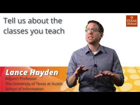 The University of Texas at Austin School of Information  - Lance Hayden