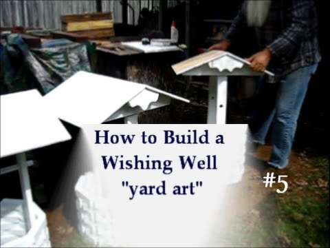 How to Build a Wishing Well  yard art project 5of  YouTube