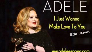 Adele I Just Wanna Make Love To You (Cover)