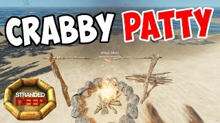 Stranded Deep - Cooking Crabby Patties!! - S3E04 - Let