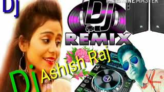 HD video New Dj 2018 song DJ Ashish Raj mix video song 2018