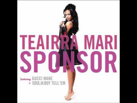 Sponsor- Teairra Mari ft Gucci Mane and Soulja Boy Tell 'Em