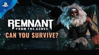 "Remnant: From the Ashes - ""Can You Survive?"" Trailer 