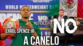 Errol Spence Jr le dice NO a Canelo y a su millonaria oferta para pelear