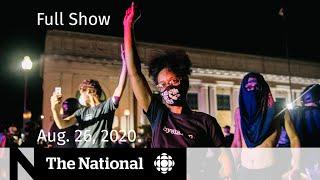 CBC News: The National | Aug. 26, 2020 | Protests, boycotts follow Jacob Blake shooting