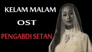 Video Lirik Lagu Kelam Malam - The Spouse (OST Pengabdi Setan) download MP3, 3GP, MP4, WEBM, AVI, FLV Maret 2018