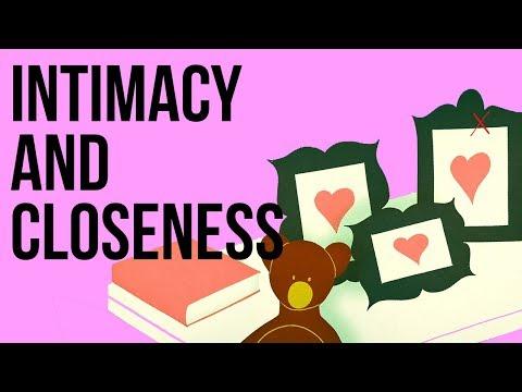 Intimacy and Closeness