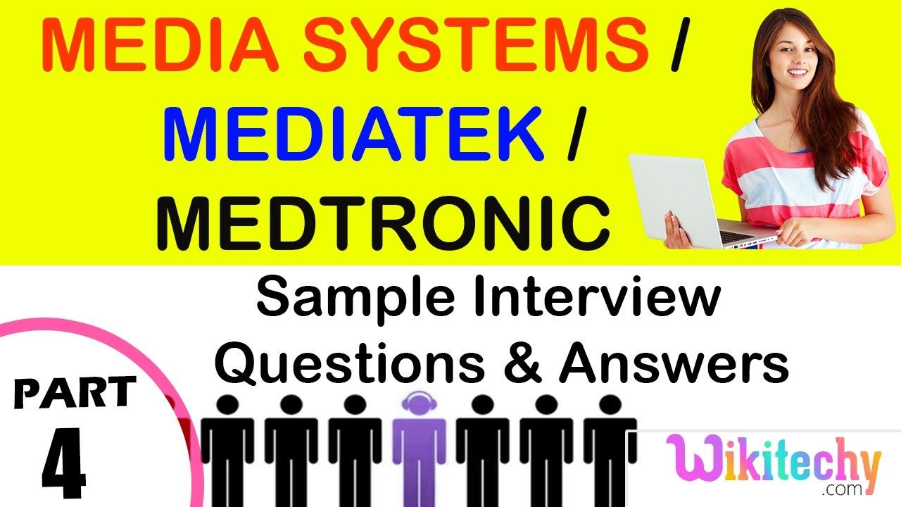 media systems mediatek medtronic top most interview questions media systems mediatek medtronic top most interview questions and answers for freshers