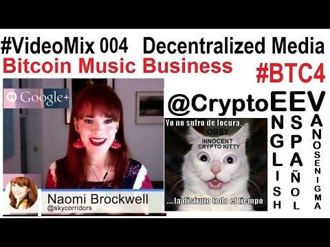 VideoMix 004 Decentralized Media Bitcoin Music Business P2P #BTC4 Technology Future Naomi Brockwell