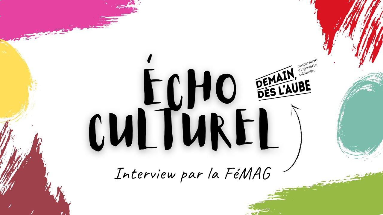 Écho Culturel - Interview de Demain, dès l'Aube