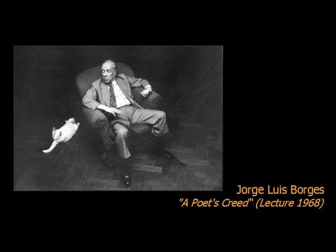 "Jorge Luis Borges - ""A Poet's Creed "" (Lecture 1968)"