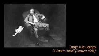"""Jorge Luis Borges - """"A Poet"""