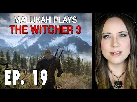 Malukah Plays The Witcher 3 (Again) - Ep. 019