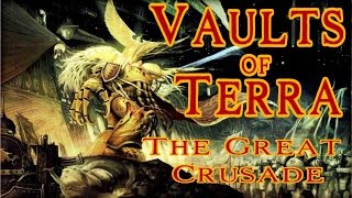 Vaults of Terra - (Horus Heresy) The Great Crusade