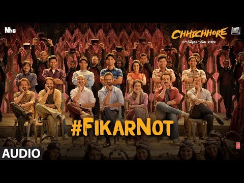 Full Audio: Fikar Not | Chhichhore | Nitesh Tiwari | Sushant, Shraddha | Pritam,Amitabh Bhattacharya