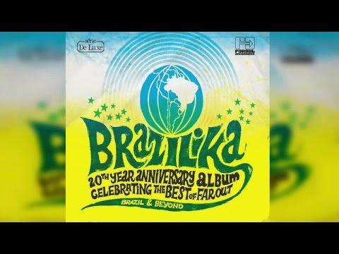 Various Artists - Brazilika (Full Album Stream)