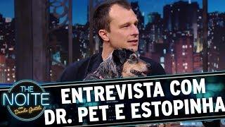 Entrevista com Dr. Pet e Estopinha   The Noite (29/11/17)