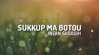 Gambar cover INTAN SARAGIH - SUKKUP MA BOTOU ( LIRIK VIDEO )