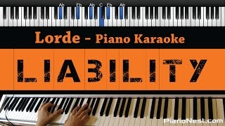 Lorde - Liability - Piano Karaoke / Sing Along / Cover with Lyrics