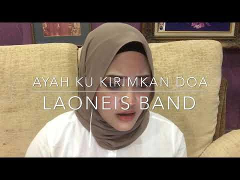 Ayah Ku Kirimkan Doa - Laoneis Band