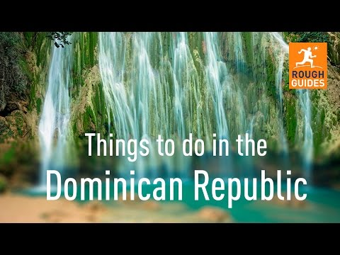 Things not to miss in the Dominican Republic