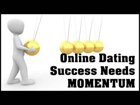 4 Reasons Why You NEED To Develop & Keep Online Dating MOMENTUM - (Online Dating Advice & Tips)