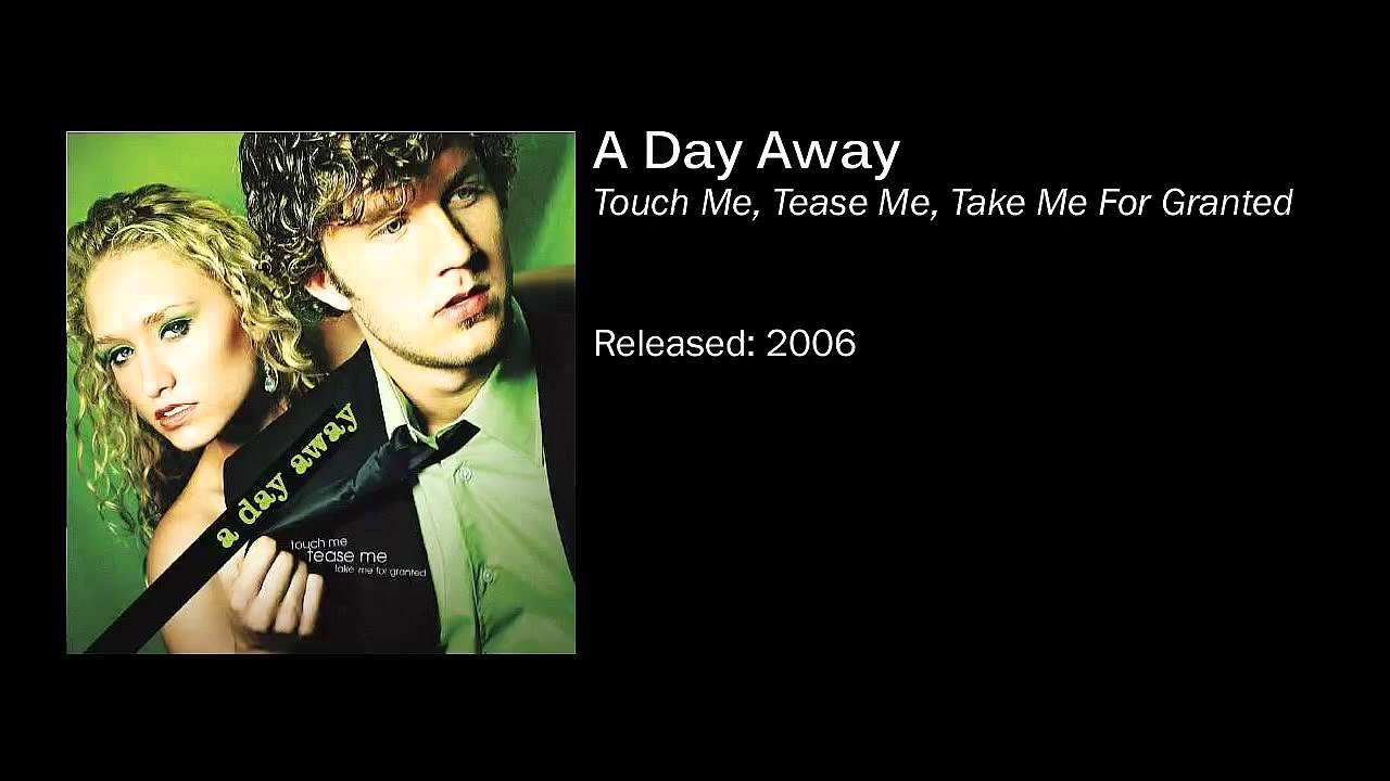 A Day Away - 04 - Take Me For Granted