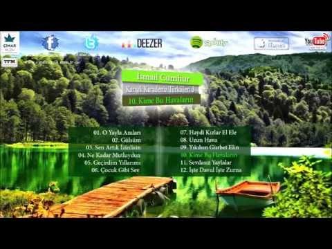 İsmail Cumhur - Kime Bu Havaların en güzel şarkılar