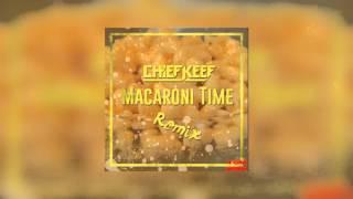 Chief Keef - Macaroni Time Remix [NO TAGS]