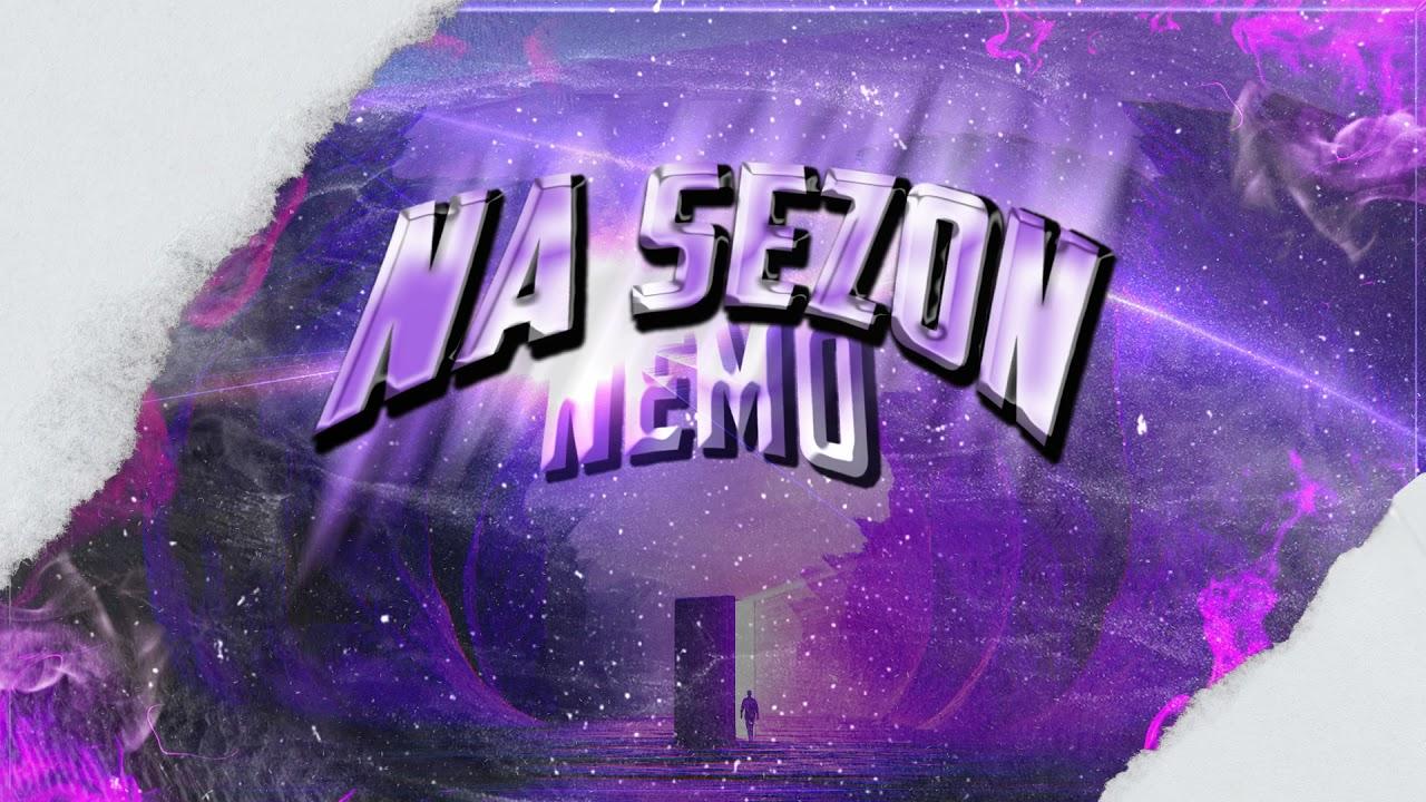 Nemo - NA SEZON