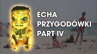 Echa - Przygodowki Part IV - Pogadajmy #106