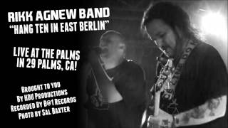 Rikk Agnew Band - Hang Ten In East Berlin Live!