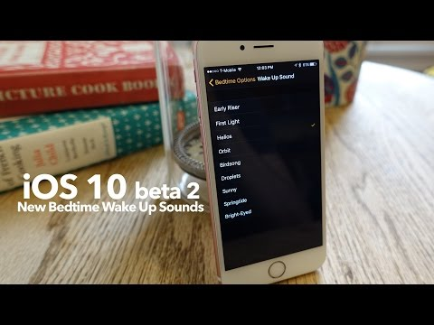 iOS 10 beta 2: New Bedtime Wake Up Sounds