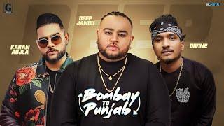 Gambar cover Bombay To Punjab : DEEP JANDU Ft. DIVINE (Full Song) Karan Aujla | Latest Punjabi Song | Geet MP3