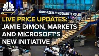 CNBC live price updates: Jamie Dimon, markets and Microsoft's new initiative | CNBC