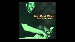 John Hicks Trio - Cry Me A River