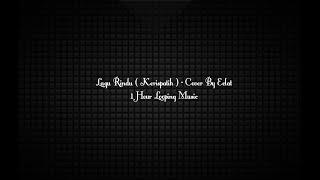 LAGU RINDU  KERISPATIH     COVER BY ECLAT 1 HOUR LOOPING MUSIC