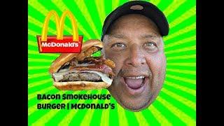 McDonald's® Bacon Smokehouse Burger REVIEW!!