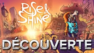 Rise and Shine #1 : Découverte