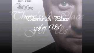 Watch Phil Collins Theres A Place For Us video