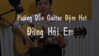 Đừng Hỏi Em (Mỹ Tâm) - Hướng Dẫn Học Đàn Guitar Đệm Hát - Nguyễn Bảo Chương