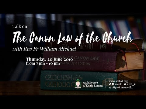 The Canon Law of the Church with Fr William Michael - Part I
