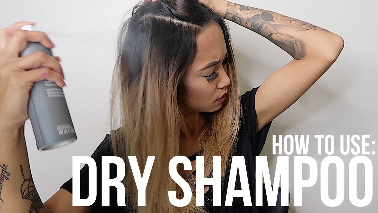 How To Use Dry Shampoo Correctly Youtube