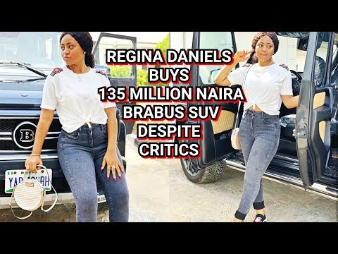 REGINA DANIELS BUYS BRAND NEW 135 MILLION BRABUS SUV DESPITE CRITICS