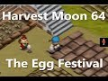 Harvest Moon 64 - How to Win the Egg Festival
