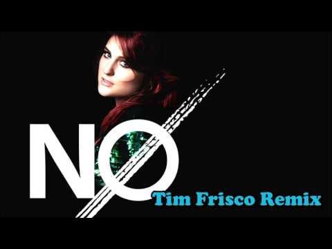 Meghan Trainor - No (Tim Frisco Remix)