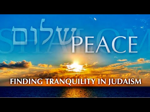 4 DEAF JEWS ● SHALOM, INNER PEACE & TRANQUILITY IN JUDAISM