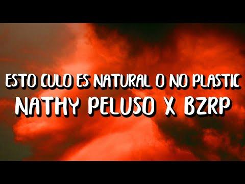 im a nasty girl, fantastic, este cule es natural o no plastic (Letra/Lyrics) - Nathy Peluso x Bzrp