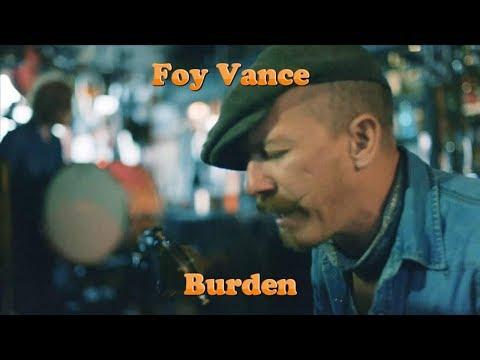 Foy Vance -  Burden ( Lyrics )