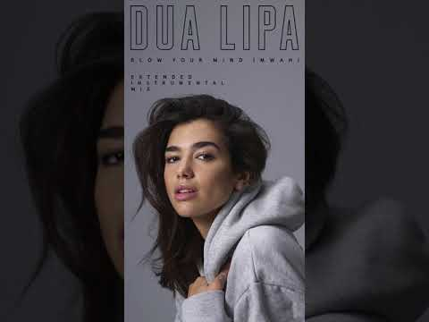 Dua Lipa - Blow Your Mind (Mwah) - Extended Instrumental Mix